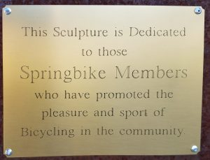 This Sculpture is Dedicated to those Springbike Members who have promoted the pleasure and sport of Bicycling in the community.